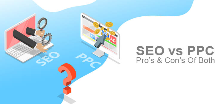 SEO VS PPC Benefits and con's